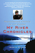 My River Chronicles Rediscovering American on the Hudson