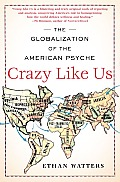 Crazy Like Us: The Globalization of the American Psyche Cover