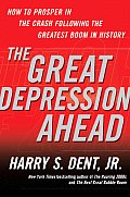 Great Depression Ahead How to Prosper in the Crash Following the Greatest Boom in History