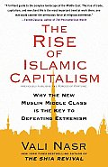 The Rise of Islamic Capitalism: Why the New Muslim Middle Class Is the Key to Defeating Extremism Cover