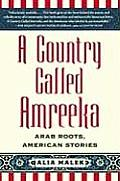 Country Called Amreeka Arab Roots Americ