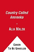 A Country Called Amreeka: U.S. History Retold Through Arab-American Lives Cover