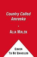 A Country Called Amreeka: U.S. History Retold Through Arab-American Lives