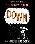 Sunny Side Down: A Collection of Tales of Mere Existence
