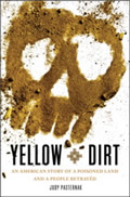 Yellow Dirt An American Story of a Poisoned Land & a People Betrayed