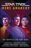 Star Trek: Mere Anarchy: The Complete Six-Part Saga