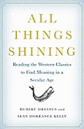 All Things Shining Reading the Western Canon to Find Meaning in a Secular World