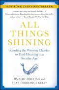 All Things Shining: Reading the Western Classics to Find Meaning in a Secular Age Cover