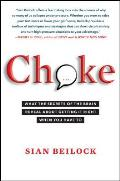 Choke: What the Secrets of the Brain Reveal about Getting It Right When You Have to Cover