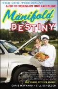 Manifold Destiny: The One! the Only! Guide to Cooking on Your Car Engine!