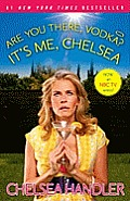 Are You There, Vodka? Its Me, Chelsea