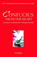 Confucius from the Heart: Ancient Wisdom for Today's World