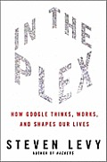 In the Plex How Google Thinks Works & Shapes Our Lives