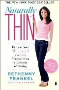Naturally Thin: Unleash Your Skinnygirl and Free Yourself from a Lifetime of Dieting Cover