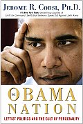 Obama Nation Leftist Politics & The Cult of Personality