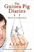 The Guinea Pig Diaries: My Life as an Experiment Cover