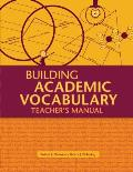 Building Academic Vocabulary : Teacher's Manual (05 Edition)