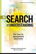 In Search of Understanding: The Case for Constructivist Classrooms, Revised Edition
