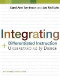 Integrating Differentiated Instruction and Understanding By Design : Connecting Content and Kids (06 Edition)