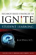 Research-Based Strategies to Ignite Student Learning: Insights from a Neurologist and Classroom Teacher Cover