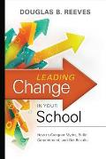 Leading Change in Your School: How to Conquer Myths, Build Commitment, and Get Results Cover