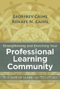 Strengthening and Enriching Your Professional Learning Community: The Art of Learning Together
