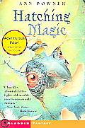 Hatching Magic by Ann Downer