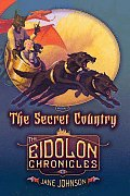 Eidolon Chronicles #1: The Secret Country: