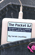 Pocket DJ Ultragrrrls Guide to Building the Best Music Library