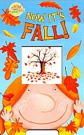 Now It's Fall! (Flips and Flaps Book)