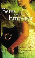 Betsy & The Emperor