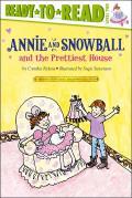 Annie & Snowball & the Prettiest House