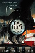 The Time Thief: Book Two In the Gideon Trilogy (Gideon Trilogy #02) Cover