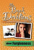My Book Of Devotions About Forgiveness