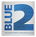 Blue 2 A Pop Up Book for Children of All Ages