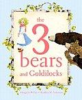 3 Bears & Goldilocks