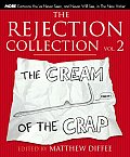 Rejection Collection Volume 2 The Cream of the Crap