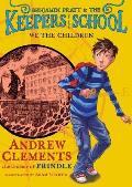Benjamin Pratt 01 Benjamin Pratt & the Keepers of the School We the Children