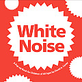 White Noise: A Pop-Up Book for Children of All Ages Cover