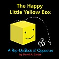 Happy Little Yellow Box A Pop Up Book of Opposites