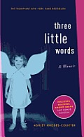 Three Little Words A Memoir