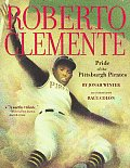 Roberto Clemente: Pride of the Pittsburgh Pirates Cover