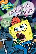 For Singing Out Loud!: Spongebob's Book of Showstopping Jokes (SpongeBob SquarePants)
