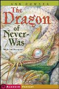The Dragon Of Never-Was (Aladdin Fantasy) by Ann Downer