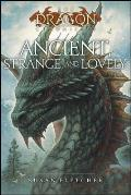 Dragon Chronicles 04 Ancient Strange & Lovely