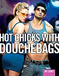 Hot Chicks with Douchebags: Exploring the Hottie/Scrotey Phenomenon