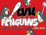 Evil Penguins: When Cute Penguins Go Bad Cover