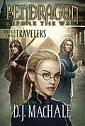 Travelers 02 Pendragon Before the War