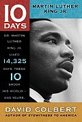 Martin Luther King Jr. (10 Days)