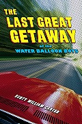 The Last Great Getaway of the Water Balloon Boys Cover